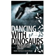Dancing with Dinosaurs by Mark Patrick Hederman