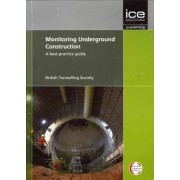 Monitoring Underground Construction: A Best Practice Guide by British Tunnelling Society