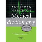 American Heritage Medical Dictionary by the of Editors Dictionaries Heritage American