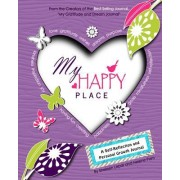 My Happy Place: A Children's Self-Reflection and Personal Growth Journal with Creative Exercises, Fun Activities, Inspirational Quotes