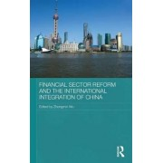 Financial Sector Reform and the International Integration of China by Zhongmin Wu