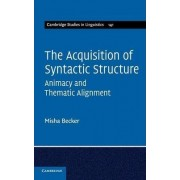 The Acquisition of Syntactic Structure by Misha Becker