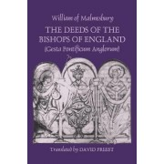 The Deeds of the Bishops of England (Gesta Pontificum Anglorum) by William of Malmesbury by William of Malmesbury