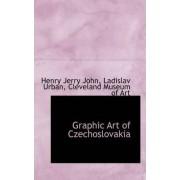 Graphic Art of Czechoslovakia by Henry Jerry John