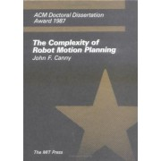 The Complexity of Robot Motion Planning by John F. Canny