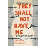 They Shall Not Have Me by Jean Helion