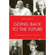 Going Back to the Future by Robert H. Palestini