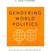 Gendering World Politics by J. Ann Tickner