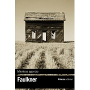 Mientras agonizo / As I Lay Dying by William Faulkner