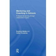 Mentoring and Coaching in Schools by Suzanne Burley