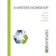 A Writer's Workshop: Crafting Sentences, Building Paragraphs by Bob Brannan