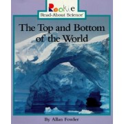 The Top & Bottom of the World by Allan Fowler