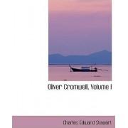 Oliver Cromwell, Volume I by Charles Edward Stewart