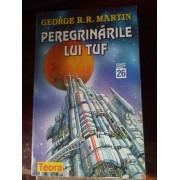 Peregrinarile Lui Tuf - G.r.r. Martin