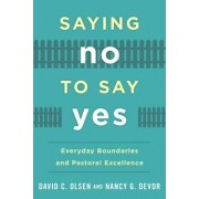 Saying No to Say Yes by David C. Olsen