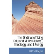 The Ordinal of King Edward VI by Wilfrid Raynal