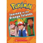 Journey to the Orange Islands (Pokemon: Chapter Book)
