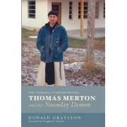 Thomas Merton and the Noonday Demon by Donald Grayston