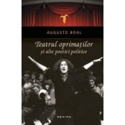 Teatrul oprimatilor si alte poetici politice - Augusto Boal