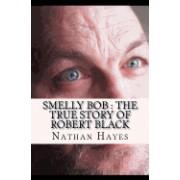 Smelly Bob: The True Story of Robert Black