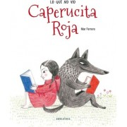 Lo que no vio Caperucita Roja / What Little Red Riding Hood does not see by Mar Ferrero