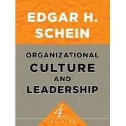 Organizational Culture and Leadership by Edgar H. Schein