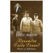 Alexandru Vaida Voievod - Putere si defaimare