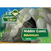 Captain Cillian Learning Adventures - Ireland Collection: Hidden Caves Adventure 1 by Carina Ginty