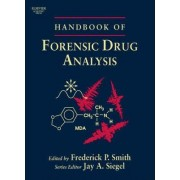 Handbook of Forensic Drug Analysis by Fred Smith