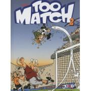 Too Match Tome 2