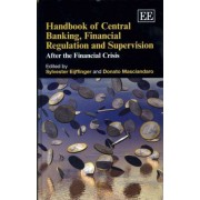 Handbook of Central Banking, Financial Regulation and Supervision by Sylvester Eijffinger