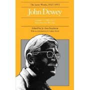 The Collected Works of John Dewey: 1885-1953, Miscellaneous Writings Volume 17 by John Dewey