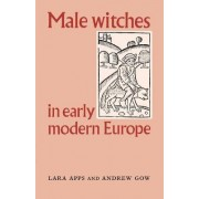 Male Witches in Early Modern Europe by Lara Apps