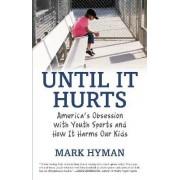 Until It Hurts by Mark Hyman