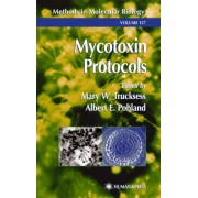 Mycotoxin Protocols by Mary W. Trucksess