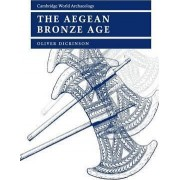 The Aegean Bronze Age by Oliver Dickinson