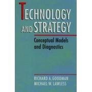 Technology and Strategy by Richard Alan Goodman