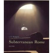 Subterranean Rome by L. V. Rutgers
