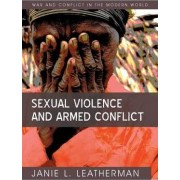 Sexual Violence and Armed Conflict by Janie L. Leatherman