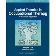 Applied Theories in Occupational Therapy by Rosanna Tufano