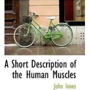 A Short Description of the Human Muscles by John Innes