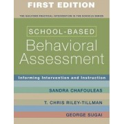 School-Based Behavioral Assessment by Sandra Chafouleas