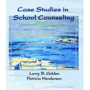 Case Studies in School Counseling by Patricia Henderson
