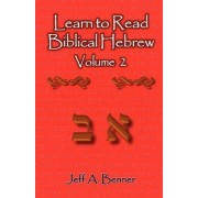 Learn to Read Biblical Hebrew Volume 2 by Jeff A Benner