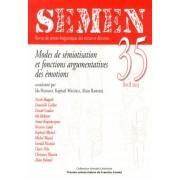 Semen N° 35, Avril 2013 - Modes De Sémiotisation Et Fonctions Argumentatives Des Émotions