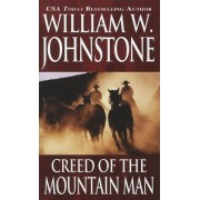 Creed of the Mountain Man by William W Johnstone