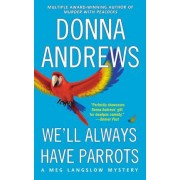 We'll Always Have Parrots by Director of Therapy Research Donna Andrews