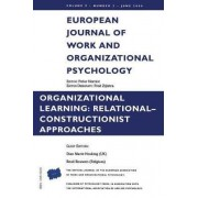Organizational Learning: Relational-Constructionist Approaches by Renee Bouwen