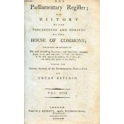 The Parliamentary Register, Or History Of The Proceedings And Debates Of The Houses Of Lords And Commons, Vol. Xxxii