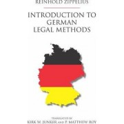 Introduction to German Legal Methods by Reinhold Zippelius